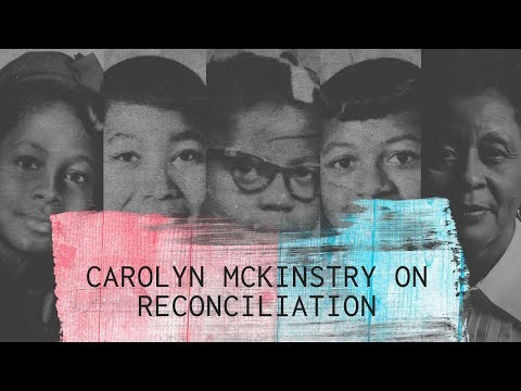 Reconciliation: Love and Humility in Politics - Carolyn McKinstry