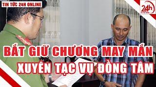 Vụ Đồng Tâm : bắt đối tượng xuyên tạc thông tin | Tin tức Việt Nam mới nhất hôm nay | Tin nóng 24h