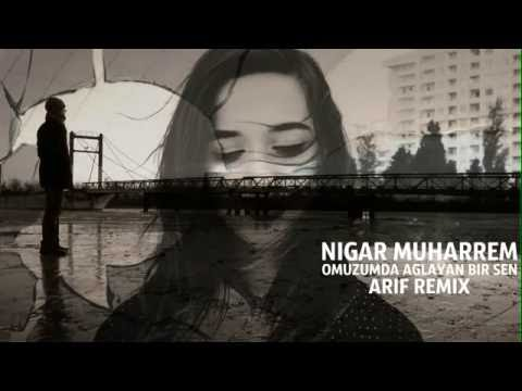 Omuzumda ağlayan bir sen Remix   Nigar...