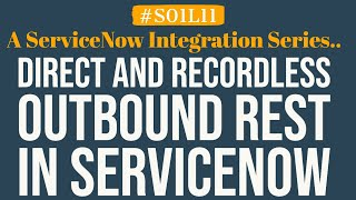 What is Direct and Recordless Outbound REST in ServiceNow | 4MV4D | S01L11