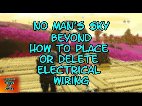 No Man's Sky BEYOND How To Place Or Delete Electrical Wiring