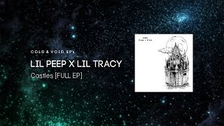 LiL PEEP x Lil Tracy - Castles [FULL EP]