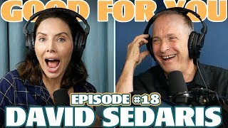 Ep #18: DAVID SEDARIS | Good For You Podcast with Whitney Cummings