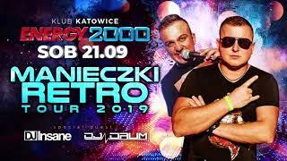 MANIECZKI RETRO TOUR/ DJ DRUM & DJ INSANE/ ENERGY 2000 KATOWICE 21.09.19