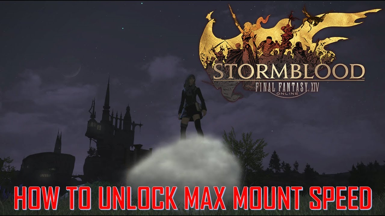 Final Fantasy XIV: Stormblood - How to Unlock MAX Ground Mount Speed