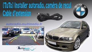 Comment installer un autoradio avec câble extension et camera de recul BMW e46