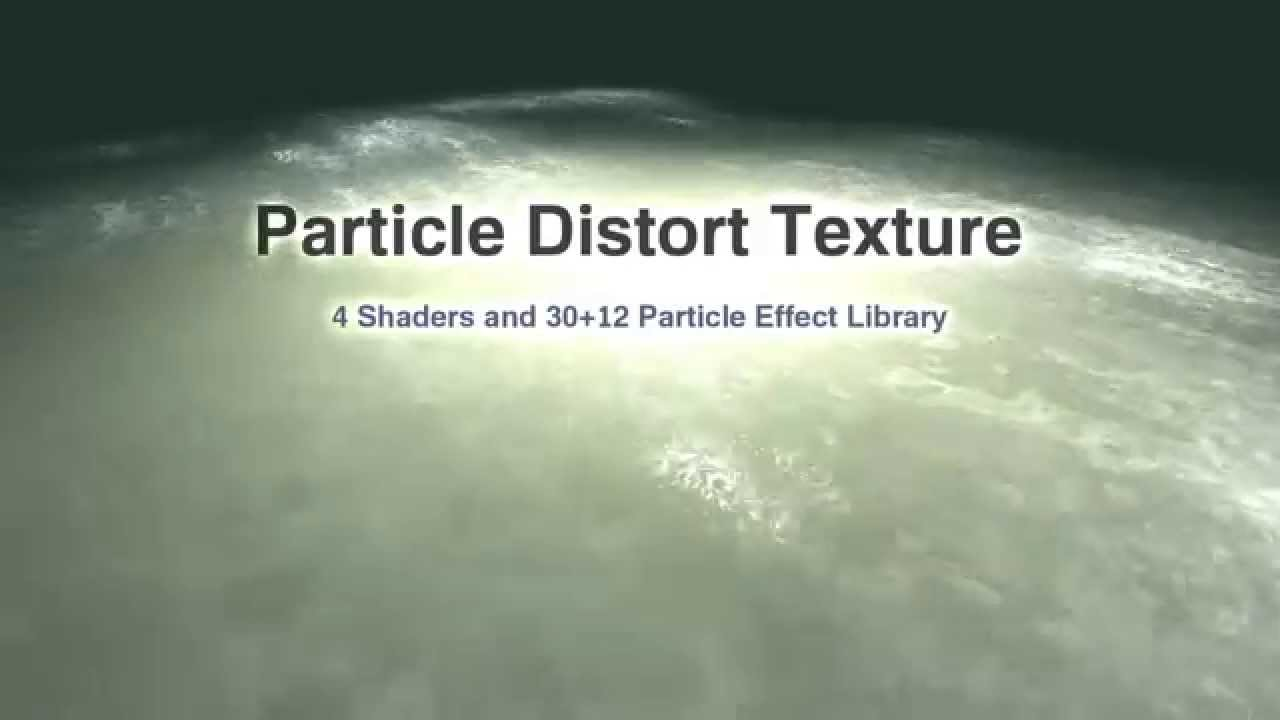 [Unity] Particle Distort Texture Shaders + Particle Effects Library