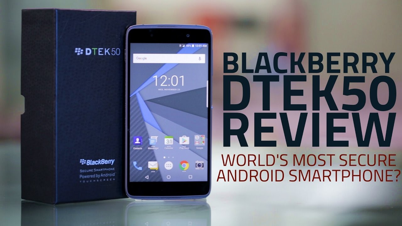 BlackBerry DTEK50 Review | World's Most Secure Android Smartphone?