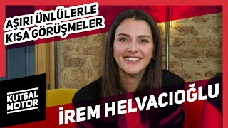 irem Helvacioglu интервью