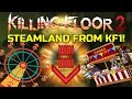 Killing Floor 2 | STEAMLAND MAP! - KF1 MAP REMADE! (Classic Killing Floor Mod)