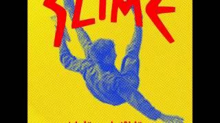 Slime - Sich fügen heißt lügen