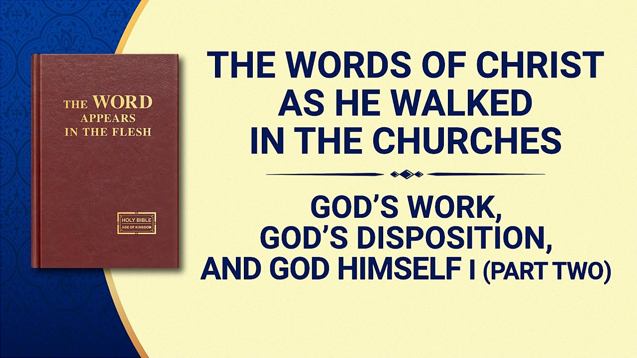 "The Word of God | ""God's Work, God's Disposition, and God Himself I"" (Part Two)"