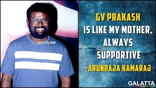 GV Prakash is like my mother, always supportive - Arunraja kamaraj