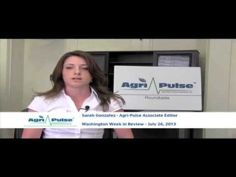 Agri-Pulse Washington Week in Review - July 26, 2013