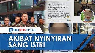 Istri Dandim Kendari Nyinyiri Wiranto Cemen hingga Buat Suami Dicopot dari Jabatan