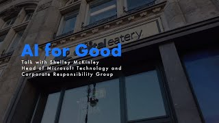 AITALK - AI for Good - Talk with Shelley McKinley - Microsoft Technology and Responsibility Group