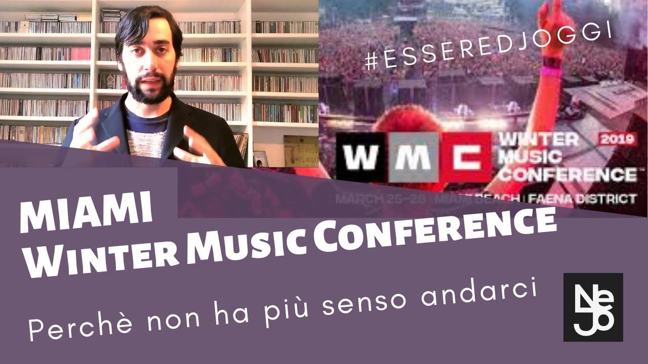 Perché non ha più senso andare alla Winter Music Conference? Essere DJ Oggi #210