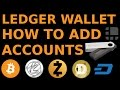 Ledger Wallet: How to Add Accounts to Ledger Wallet Bitcoin ZCash Litecoin Dogecoin Dash