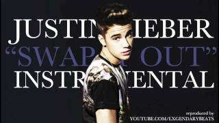 Justin Bieber - Swap It Out (INSTRUMENTAL) w/ DOWNLOAD LINK