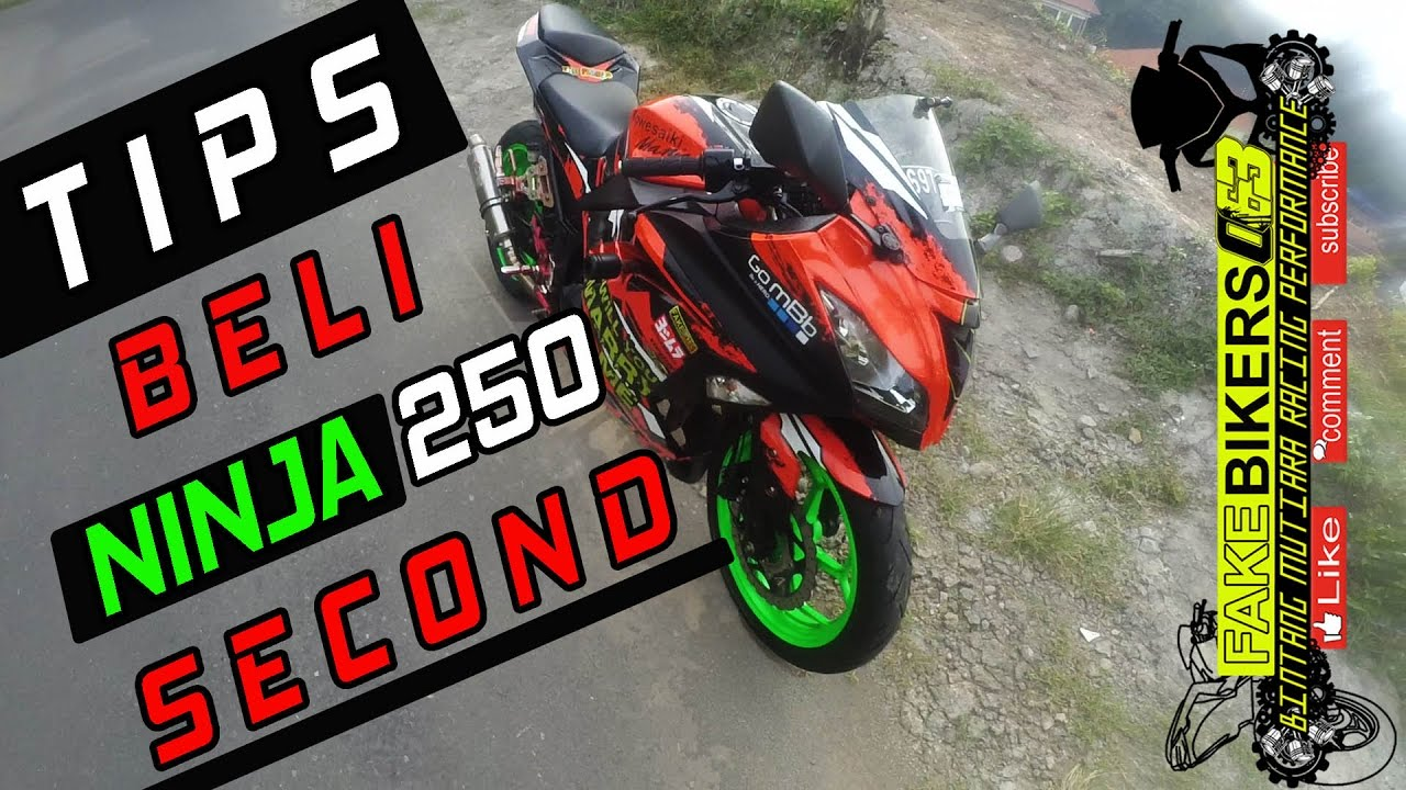 Tips Beli Motor Ninja 250 Second Youtube