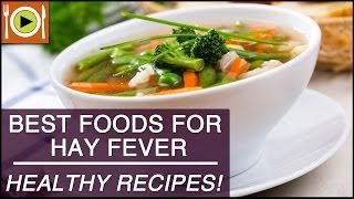 Best Foods for Hay Fever | Healthy Recipes