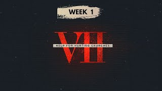 VII: Help for Hurting Churches | Week 1 | April 25, 2021