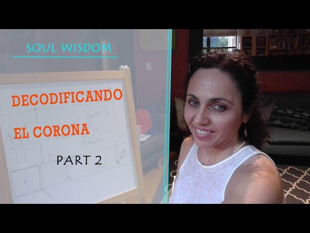 Decodificando el corona.Parte 2-Daniela Davidov-Sabiduria del Alma