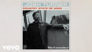 Josh Turner - The Caretaker (Official Audio Video) YouTube Videos
