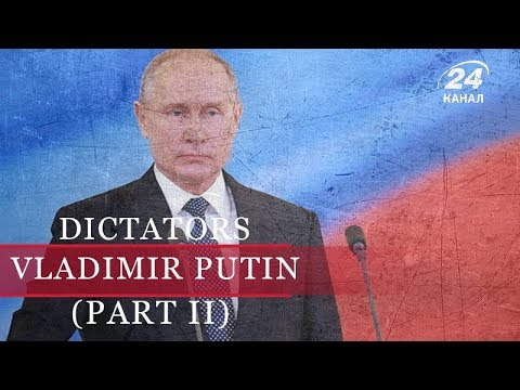 Vladimir Putin (Part 2) | Dictators