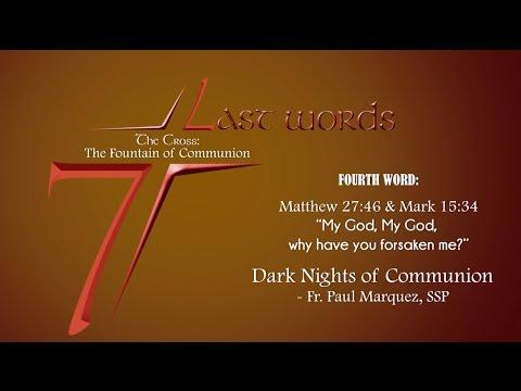 Fourth Word: Dark Nights of Communion - Fr. Paul Marquez,SSP