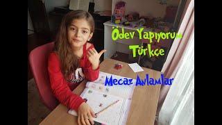 Türkçe Ödevi Yapıyorum! Mecaz Anlamlı Kelimeler!