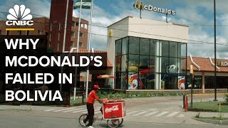 Why McDonald's Failed In Bolivia