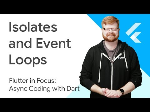 Isolates and Event Loops - Flutter in Focus