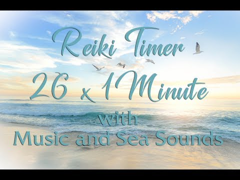 Reiki Music with Bell every 1 Minute - Reiki Music with Sea Sounds and 26 x 1 Minute Timer