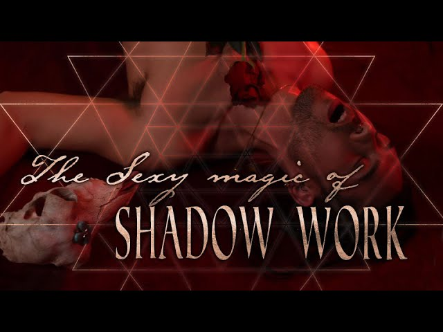 The magic of Shadow Work