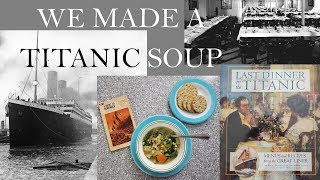 Last Dinner on the Titanic:  We make a Vegetable Soup from 3rd Class!