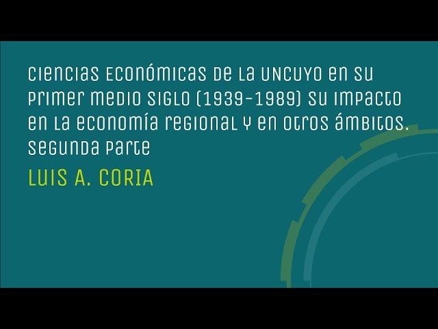 Ciencias Económicas de la UNCUYO en su primer medio siglo. 2da. parte
