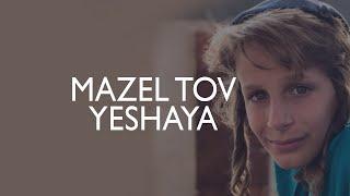 Mazel Tov Yeshaya!