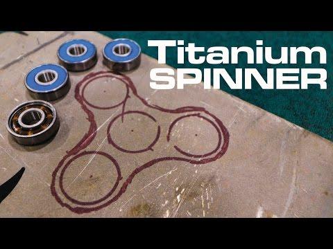 Titanium Fidget Spinner (Part 1)