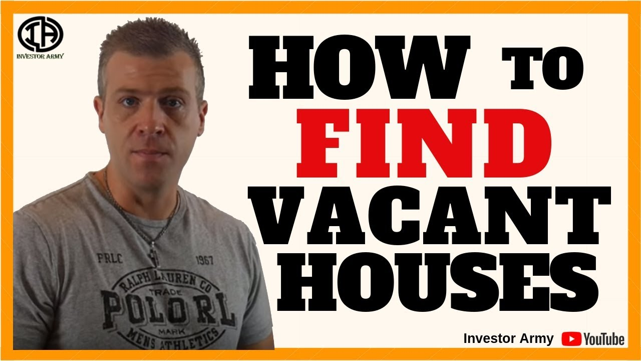 How To Find Vacant Houses