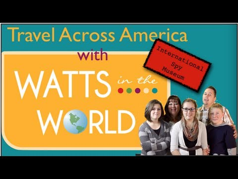 Watts in the World: International Spy Museum, Washington, D.C.