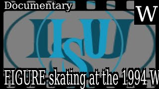 FIGURE skating at the 1994 WINTER OLYMPICS - WikiVidi Documentary