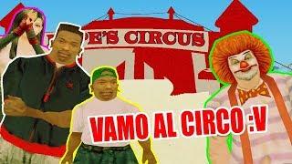 CJ y su familia van al circo GTA San Andreas Loquendo