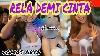 Download Lagu DJ RELA DEMI CINTA TOMAS ARYA | WALAU TERBENTANG JARAK ANTARA KITA FULL BASS mp3