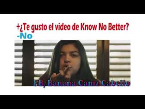 know no better Camila cabello