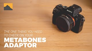 The one thing you need to check on your Metabones adaptor
