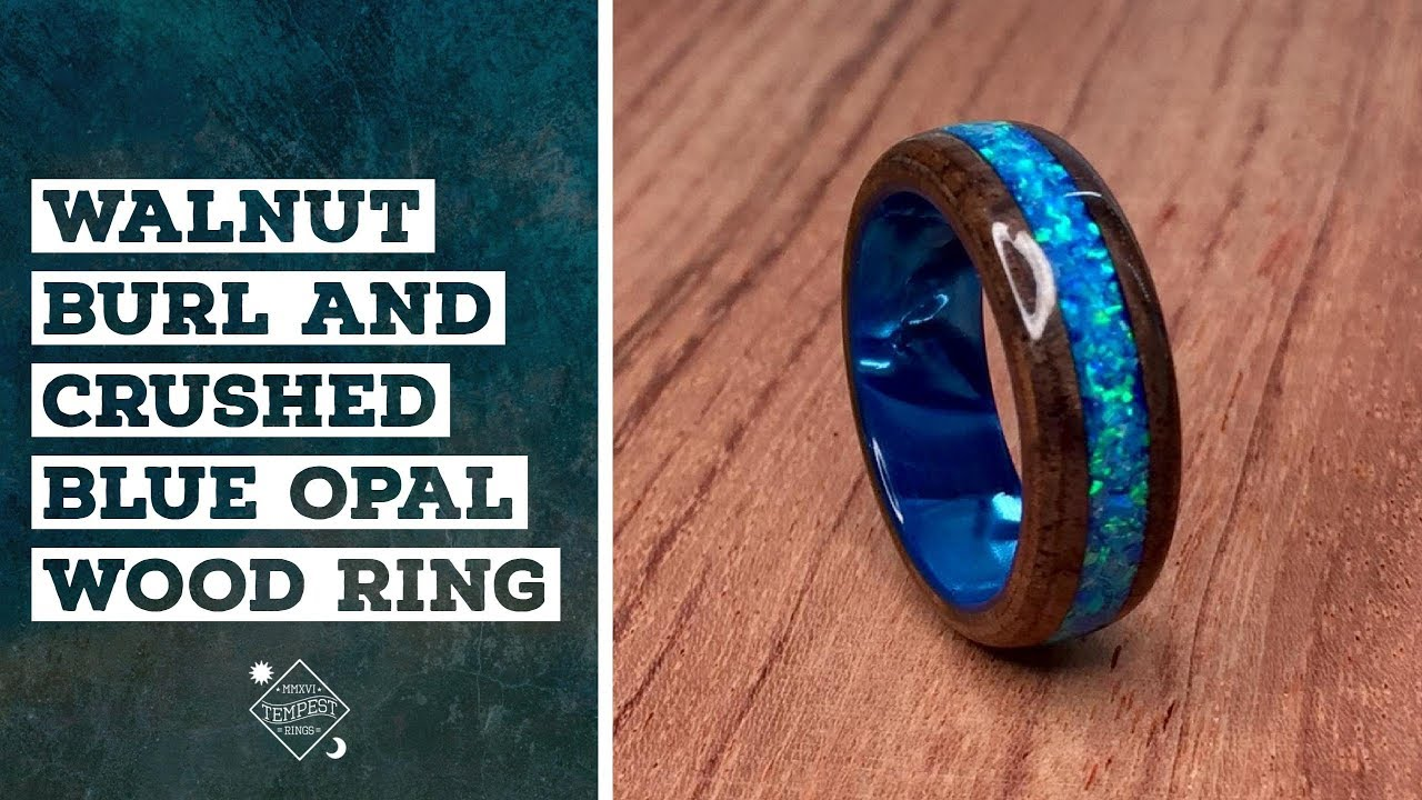 Creating A Walnut Burl And Crushed Blue Opal Wood Ring
