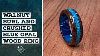 Creating a Walnut Burl and Crushed Blue Opal Wood Ring thumbnail
