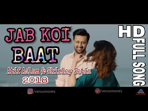 jab koi baat bigad jaye romantic full song 2018 By Atif aslam with shirley setia HD Video Song