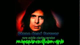 Stone dead forever - Rare Eddie Clarke Version